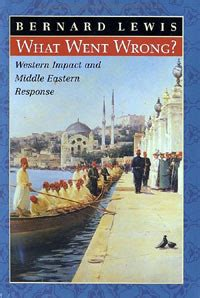 """Review of Bernard Lewis' """"What Went Wrong: Western Impact"""