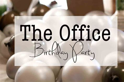 The Office Themed Birthday Party - Practical and Pretty